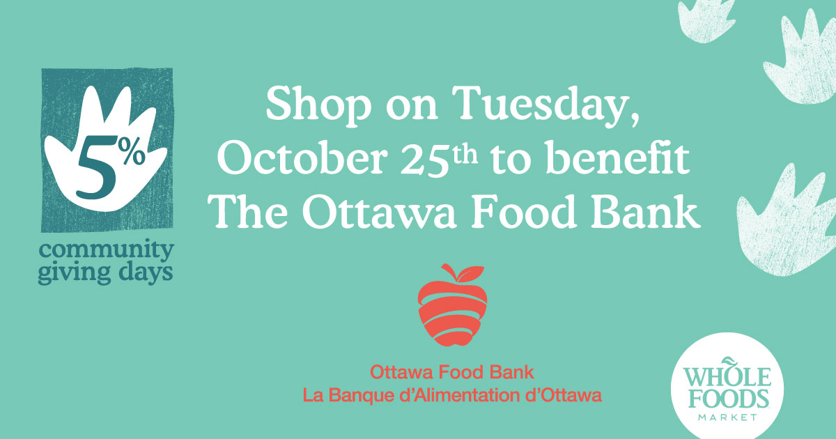 Whole Foods Market Ottawa Food Bank 5% Day