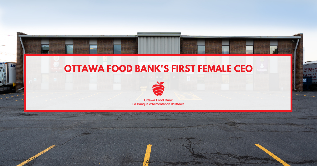CEO First Female Ottawa Food Bank